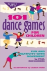 101 Dance Games for Children : Fun and Creativity with Movement - eBook