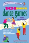 101 More Dance Games for Children : New Fun and Creativity with Movement - eBook