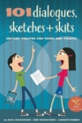 101 Dialogues, Sketches and Skits : Instant Theatre for Teens and Tweens - eBook