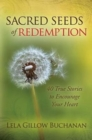 Sacred Seeds of Redemption : 40 True Stories to Encourage Your Heart - Book