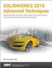 SOLIDWORKS 2016 Advanced Techniques - Book