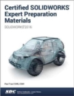 Certified SOLIDWORKS Expert Preparation Materials (SOLIDWORKS 2016) - Book