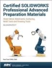 Certified SOLIDWORKS Professional Advanced Preparation Material (SOLIDWORKS 2017) - Book