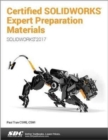 Certified SOLIDWORKS Expert Preparation Materials (SOLIDWORKS 2017) - Book