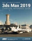 Kelly L. Murdock's Autodesk 3ds Max 2019 Complete Reference Guide - Book