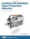Certified SOLIDWORKS Expert Preparation Materials (2019) - Book