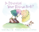 Do Princesses Wear Hiking Boots? - Book
