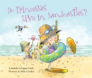 Do Princesses Live in Sandcastles? - Book