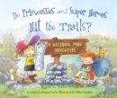 Do Princesses and Super Heroes Hit the Trails? - Book