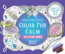 Color for Calm All Year Long 2017 : Box Calendar with Colored Pencils Attached to Base - Book
