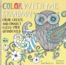 Color with Me, Grandma! : Color, Create, and Connect with Your Grandchild - Book