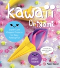 Kawaii Origami : Super Cute Origami Projects for Easy Folding Fun - Book