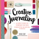 Creative Journaling : A Guide to Over 100 Techniques and Ideas for Amazing Dot Grid, Junk, Mixed-Media, and Travel Pages - Book