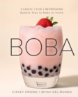 Boba : Classic, Fun, Refreshing - Bubble Teas to Make at Home - Book