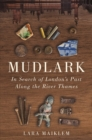 Mudlark : In Search of London's Past Along the River Thames - Book