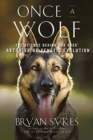 Once a Wolf - The Science that Reveals Our Dogs` Genetic Ancestry - Book