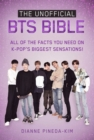 The Unofficial BTS Bible : All of the Facts You Need on K-Pop's Biggest Sensations! - Book