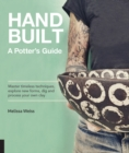 Handbuilt, A Potter's Guide : Master timeless techniques, explore new forms, dig and process your own clay - Book