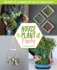 Houseplant Party : Fun projects & growing tips for epic indoor plants - Book