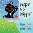 Pippin No Drippin' : (Pippin the Cat Series, Book #2) - Book