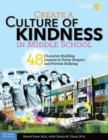 Create a Culture of Kindness in Middle School : 48 Character-Building Lessons to Foster Respect and Prevent Bullying - Book