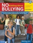 No Kidding about Bullying : 126 Ready-To-Use Activities to Help Kids Manage Anger, Resolve Conflicts, Build Empathy, and Get Along - Book