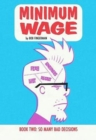 Minimum Wage Volume 2: So Many Bad Decisions - Book
