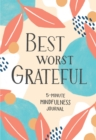 Best Worst Grateful : 5-Minute Mindfulness Journal - Book