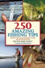 250 Amazing Fishing Tips : The Best Tactics and Techniques to Catch Any and All Game Fish - Book