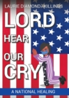 Lord Hear Our Cry : A National Healing - Book