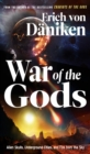 War of the Gods : Alien Skulls, Underground Cities, and Fire from the Sky - Book