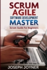 Scrum Agile Software Development Master (Scrum Guide for Beginners) - Book
