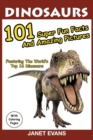 Dinosaurs : 101 Super Fun Facts and Amazing Pictures (Featuring the World's Top 16 Dinosaurs with Coloring Pages) - Book