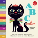 Little Concepts: ABC Color : Apricot, Burgundy & Chartreuse, 26 cool new colors are out on the loose! - Book