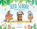 Seed School : Growing Up Amazing - Book