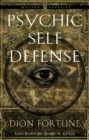 Psychic Self-Defense : The Definitive Manual for Protecting Yourself Against Paranormal AttackWeiser Classics - eBook