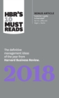 "HBR's 10 Must Reads 2018 : The Definitive Management Ideas of the Year from Harvard Business Review (with bonus article ""Customer Loyalty Is Overrated"") (HBR's 10 Must Reads) - Book"