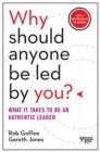 Why Should Anyone Be Led by You? : What It Takes to Be an Authentic Leader - Book