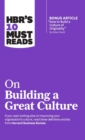 HBR'S 10 Must Reads on Building a Great Culture - Book