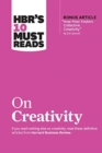 "HBR's 10 Must Reads on Creativity (with bonus article ""How Pixar Fosters Collective Creativity"" By Ed Catmull) - Book"