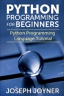 Python Programming for Beginners : Python Programming Language Tutorial - Book