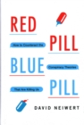 Red Pill, Blue Pill : How to Counteract the Conspiracy Theories That Are Killing Us - Book