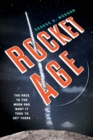 Rocket Age : The Race to the Moon and What It Took to Get There - Book