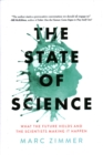 The State of Science : What the Future Holds and the Scientists Making It Happen - Book