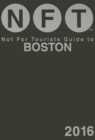 Not For Tourists Guide to Boston 2016 - Book