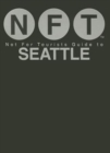 Not For Tourists Guide to Seattle 2016 - Book
