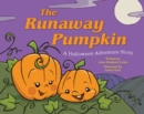 The Runaway Pumpkin : A Halloween Adventure Story - Book