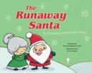 The Runaway Santa : A Christmas Adventure Story - Book