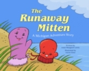The Runaway Mitten : A Michigan Adventure Story - eBook