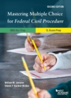 Mastering Multiple Choice for Federal Civil Procedure MBE Bar Prep and 1L Exam Prep - eBook